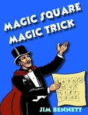 Magic Square Magic Trick ebook by Jim Bennett