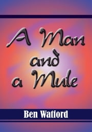 A Man and a Mule ebook by Ben Watford
