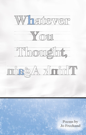 Whatever You Thought, Think Again ebook by Jo Freehand