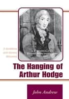 The Hanging of Arthur Hodge ebook by John Andrew