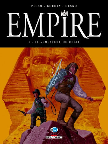 Empire T04 - Le Sculpteur de chair ebook by Jean-Pierre Pécau,Igor Kordey