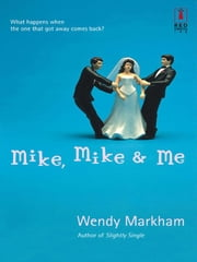 Mike, Mike & Me ebook by Wendy Markham