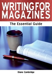 Writing for Magazines: The Essential Guide ebook by Diana Cambridge