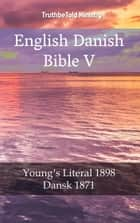 English Danish Bible V - Young´s Literal 1898 - Dansk 1871 ebook by Robert Young, Joern Andre Halseth, TruthBeTold Ministry