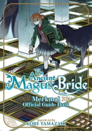The Ancient Magus' Bride Official Guide Book Merkmal ebook by Kore Yamazaki