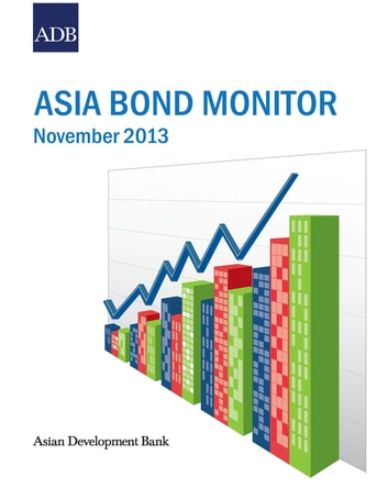 Asia Bond Monitor - November 2013 ebook by Asian Development Bank