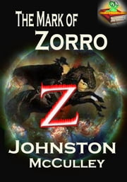 The Mark of Zorro (The Curse of Capistrano) - ( With Free Audiobook Link ) ebook by Johnston McCulley