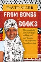 From Bombs to Books ebook by David Starr