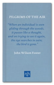 Pilgrims of the Air - The Story of the Passenger Pigeon ebook by Kobo.Web.Store.Products.Fields.ContributorFieldViewModel