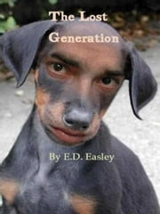 The Lost Generation ebook by Easley, E., D.
