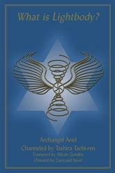 What Is Lightbody ebook by Tachira Tachi-ren,Archangel Ariel