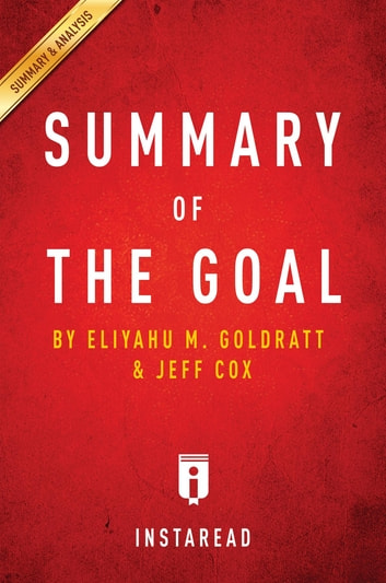 Summary of the goal ebook by instaread summaries 9781683781103 summary of the goal by eliyahu m goldratt and jeff cox includes analysis fandeluxe Image collections