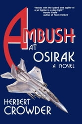 Ambush at Osirak: A Novel ebook by Herbert Crowder