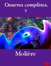 Oeuvres complètes. 2 ebook by eBooksLib