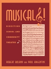 Musicals! - Directing School and Community Theatre ebook by Robert M. Boland,Paul M. Argentini