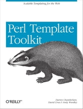 Perl Template Toolkit ebook by Darren Chamberlain,Dave Cross,Andy Wardley