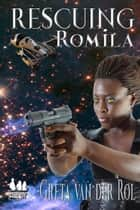 Rescuing Romila - Morgan Selwood ebook by Greta van der Rol