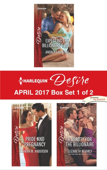 Harlequin Desire April 2017 - Box Set 1 of 2 - An Anthology ebook by Andrea Laurence,Sarah M. Anderson,Elizabeth Bevarly