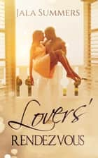 Lovers' Rendezvous ebook by Jala Summers