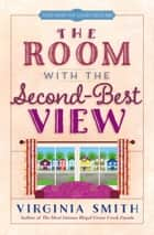 The Room with the Second-Best View ebook by Virginia Smith