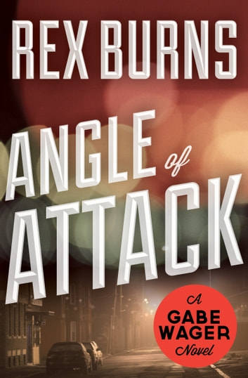 Angle of Attack ebook by Rex Burns