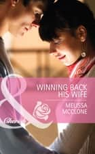 Winning Back His Wife (Mills & Boon Cherish) ebook by Melissa McClone