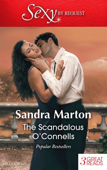 The Scandalous O'connells/Keir O'connell's Mistress/The Sicilian Surrender/Claiming His Love-Child 電子書 by Sandra Marton