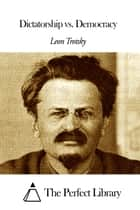Dictatorship vs. Democracy eBook by Leon Trotsky