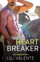 The Heartbreaker ebook by Lili Valente