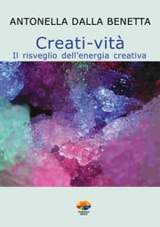Creati-vita ebook by Antonella Dalla Benetta