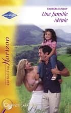 Une famille idéale (Harlequin Horizon) ebook by Barbara Dunlop