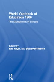 World Yearbook of Education 1986 - The Management of Schools ebook by Eric Hoyle,Stanley McMahon