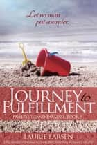 Journey to Fulfillment - Pawleys Island Paradise, #3 eBook by Laurie Larsen
