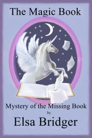 The Magic Book Series, Book 4: Mystery of the Missing Book