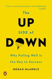 The Up Side of Down - Why Failing Well Is the Key to Success ebook by Megan McArdle