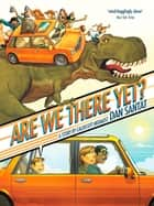 Are We There Yet? ebook by Dan Santat