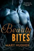 Beauty Bites ebook by Mary Hughes