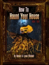 How to Haunt Your House, Book Two ebook by Lynne Mitchell,Shawn Mitchell