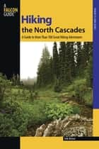 Hiking the North Cascades ebook by Erik Molvar