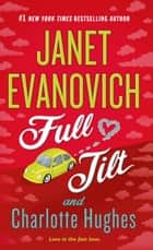 Full Tilt - A Novel ebook by Janet Evanovich, Charlotte Hughes