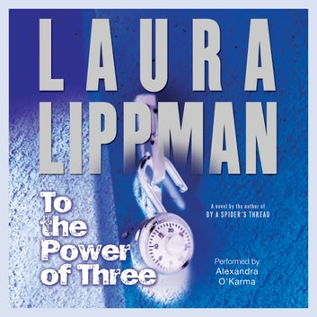 To the Power of Three - A Novel audiobook by Laura Lippman