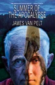 Summer of the Apocalypse ebook by James Van Pelt