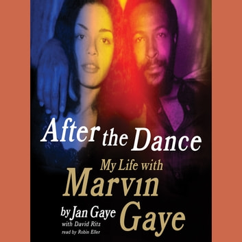 After the Dance - My Life with Marvin Gaye audiobook by Jan Gaye,David Ritz