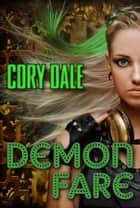 Demon Fare ebook by Cory Dale, Karen Duvall