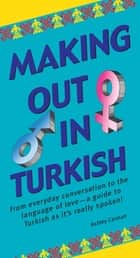 Making Out in Turkish ebook by Ashley Carman