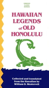 Hawaiian Legends of Old Honolulu ebook by