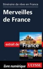 Itinéraire de rêve en France - Merveilles de France ebook by Tours Chanteclerc