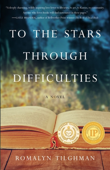 To The Stars Through Difficulties - A Novel ebook by Romalyn Tilghman