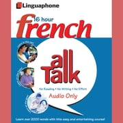 Linguaphone All Talk - French for Beginnners - Beginner and Intermediate Level French course audiobook by John Foley, Paul Giggins