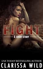 Fight (Short Story) - #0.5 Fierce Series ebook by Clarissa Wild